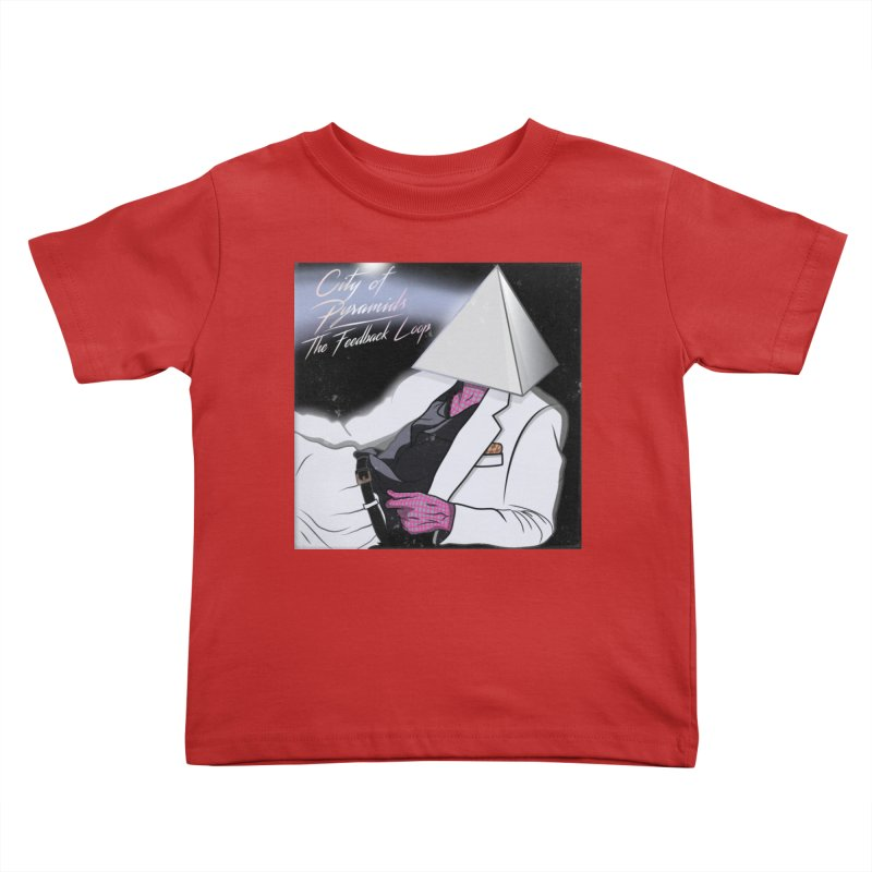 City of Pyramids - The Feedback Loop Kids Toddler T-Shirt by City of Pyramids's Artist Shop