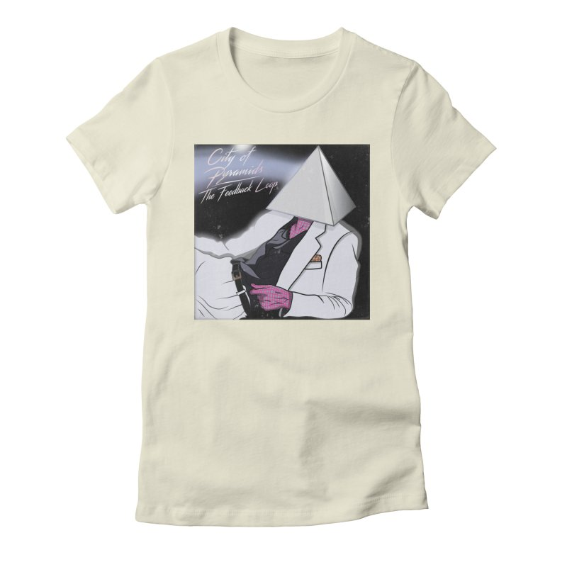 City of Pyramids - The Feedback Loop Women's Fitted T-Shirt by City of Pyramids's Artist Shop
