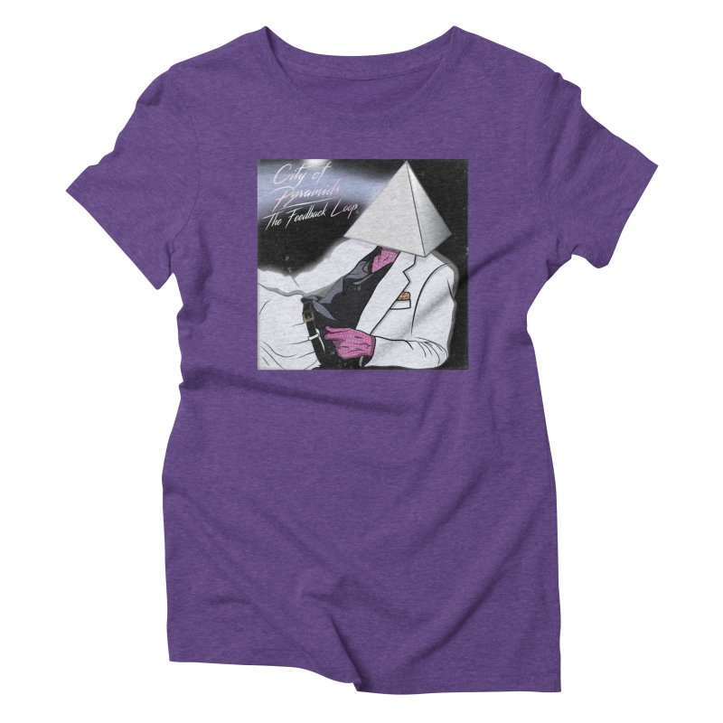 City of Pyramids - The Feedback Loop Women's Triblend T-Shirt by City of Pyramids's Artist Shop