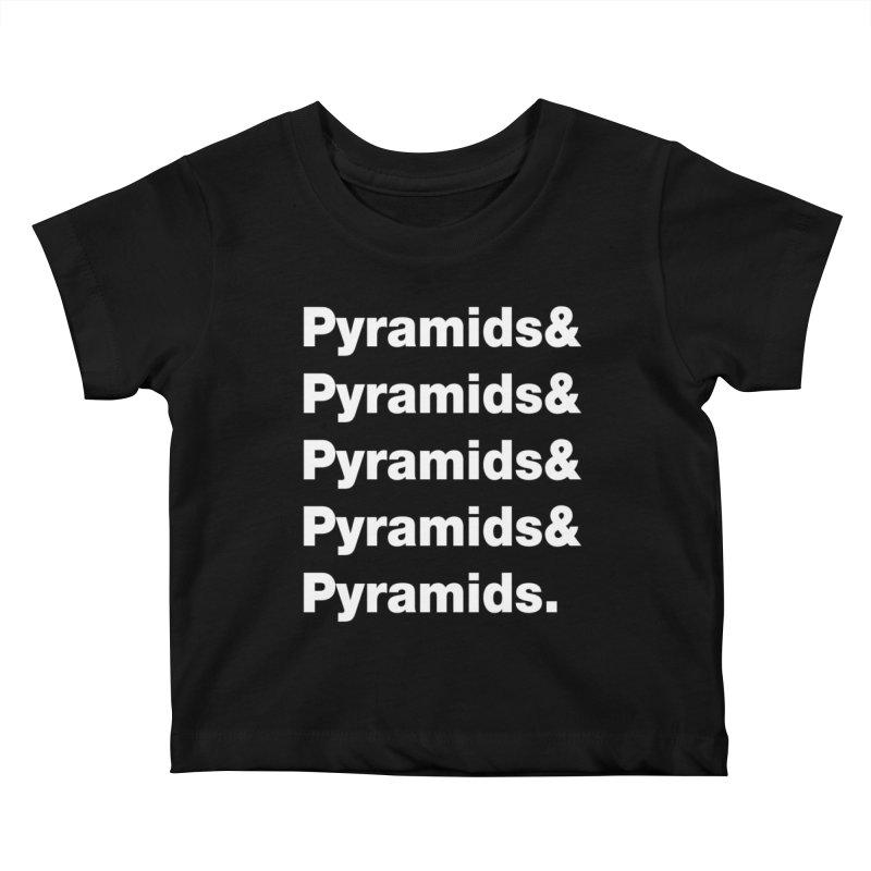 Pyramids & Pyramids Kids Baby T-Shirt by City of Pyramids's Artist Shop