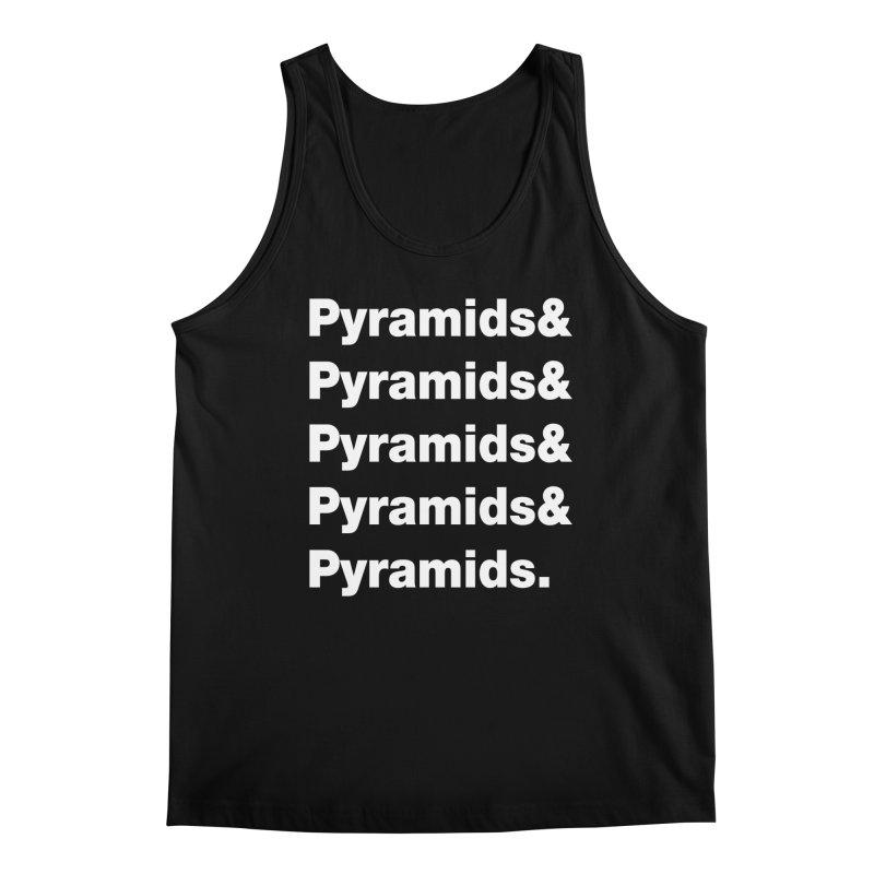 Pyramids & Pyramids Men's Tank by City of Pyramids's Artist Shop