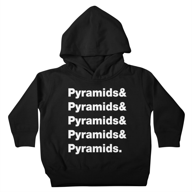 Pyramids & Pyramids Kids Toddler Pullover Hoody by City of Pyramids's Artist Shop