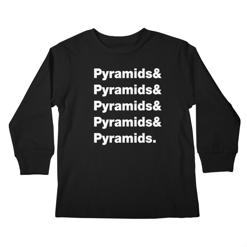 Pyramids & Pyramids Kids Longsleeve T-Shirt by City of Pyramids's Artist Shop
