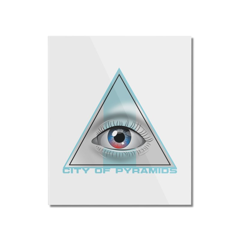 Eyeconic Blank Home Mounted Acrylic Print by City of Pyramids's Artist Shop