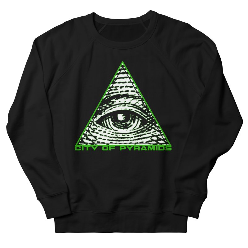 Eyeconic All Seeing Eye Men's French Terry Sweatshirt by City of Pyramids's Artist Shop