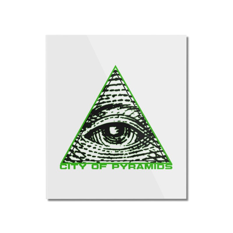 Eyeconic All Seeing Eye Home Mounted Acrylic Print by City of Pyramids's Artist Shop