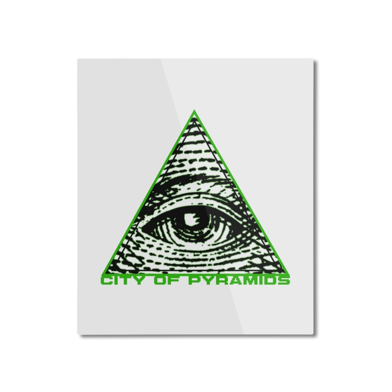 Eyeconic All Seeing Eye Home Mounted Aluminum Print by City of Pyramids's Artist Shop