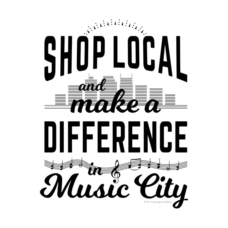 Shop Local and Make a Difference in Music City (Black Type) Home Bath Mat by cityscapecreative's Artist Shop