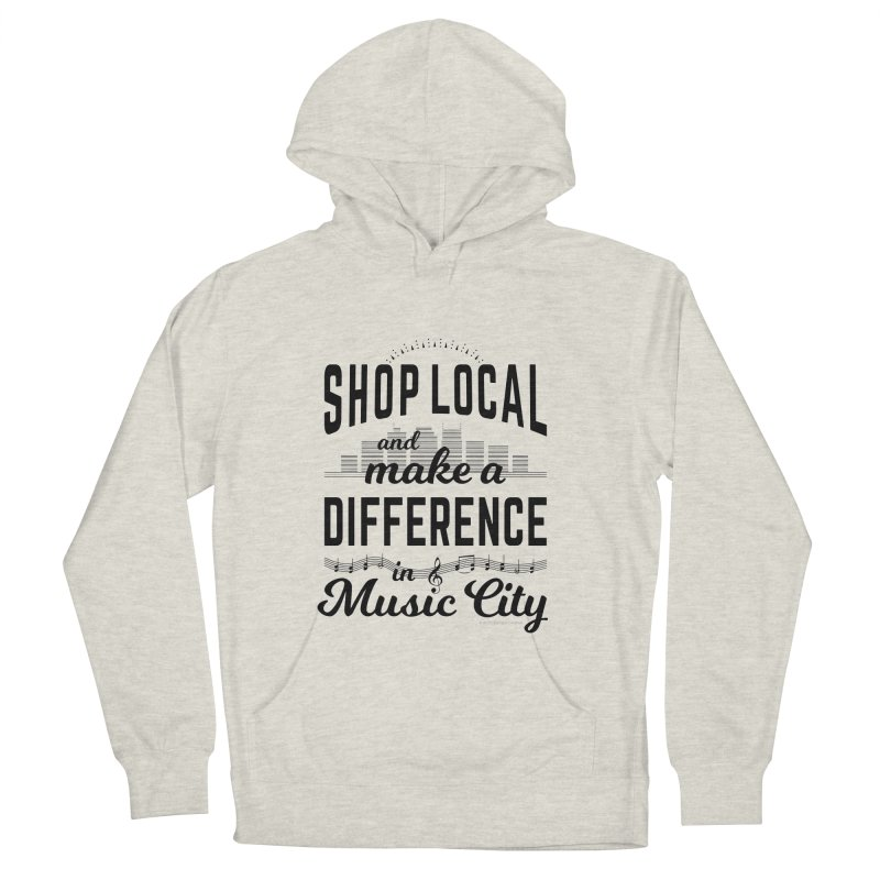 Shop Local and Make a Difference in Music City (Black Type) in Women's French Terry Pullover Hoody Heather Oatmeal by cityscapecreative's Artist Shop