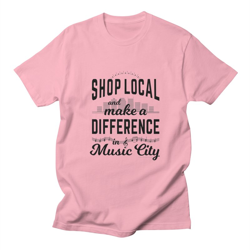 Shop Local and Make a Difference in Music City (Black Type) Men's T-Shirt by cityscapecreative's Artist Shop