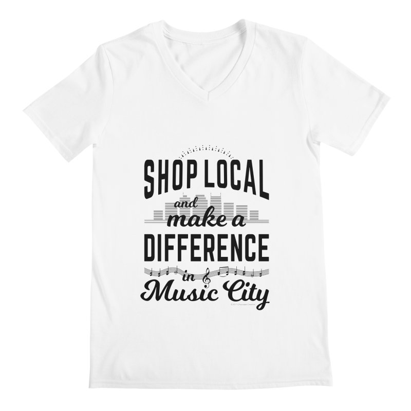 Shop Local and Make a Difference in Music City (Black Type) Men's V-Neck by cityscapecreative's Artist Shop