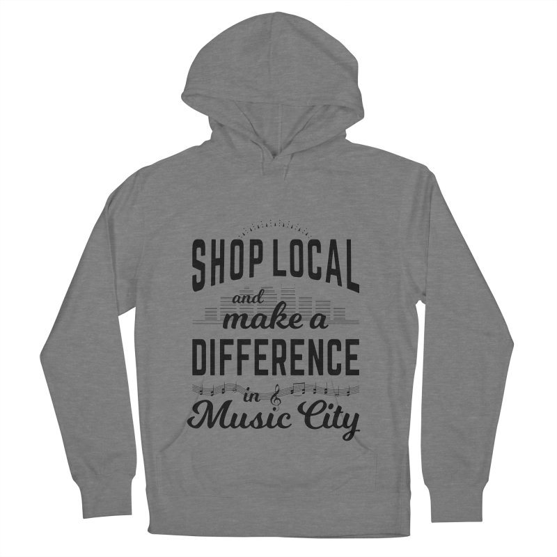 Shop Local and Make a Difference in Music City (Black Type) Women's Pullover Hoody by cityscapecreative's Artist Shop