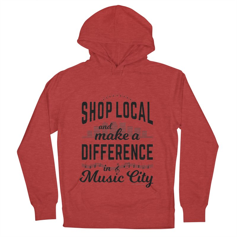 Shop Local and Make a Difference in Music City (Black Type) Women's French Terry Pullover Hoody by cityscapecreative's Artist Shop