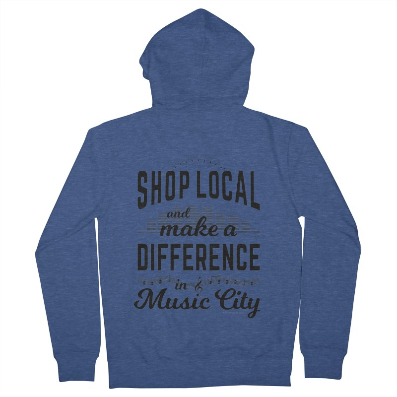 Shop Local and Make a Difference in Music City (Black Type) Women's French Terry Zip-Up Hoody by cityscapecreative's Artist Shop