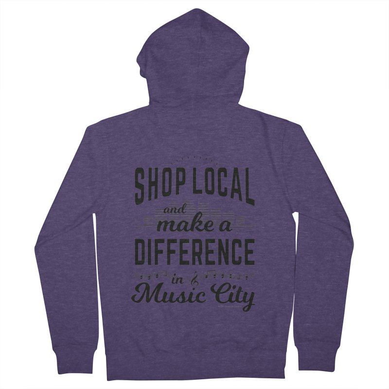 Shop Local and Make a Difference in Music City (Black Type) Men's French Terry Zip-Up Hoody by cityscapecreative's Artist Shop