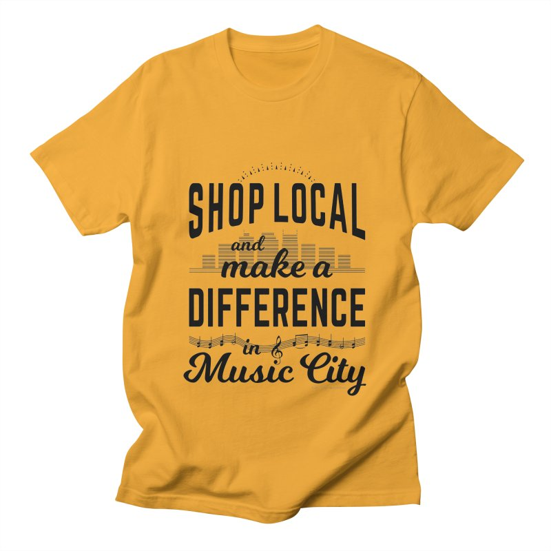 Shop Local and Make a Difference in Music City (Black Type) Men's Regular T-Shirt by cityscapecreative's Artist Shop