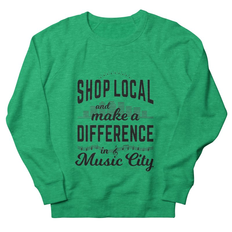 Shop Local and Make a Difference in Music City (Black Type) Men's Sweatshirt by cityscapecreative's Artist Shop