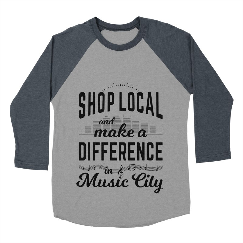 Shop Local and Make a Difference in Music City (Black Type) Men's Baseball Triblend Longsleeve T-Shirt by cityscapecreative's Artist Shop