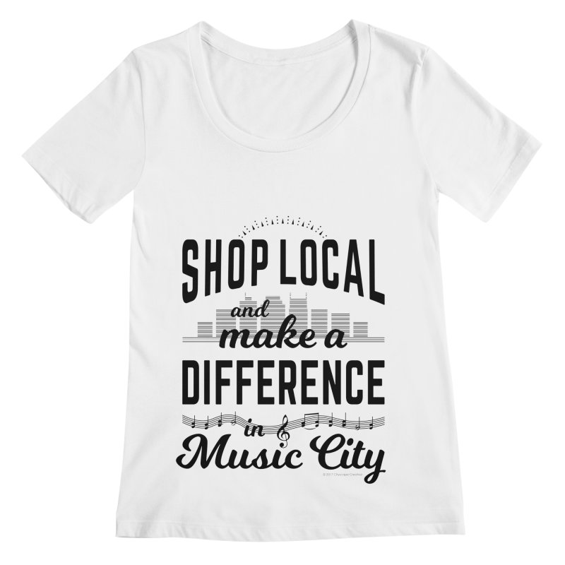 Shop Local and Make a Difference in Music City (Black Type) Women's Regular Scoop Neck by cityscapecreative's Artist Shop