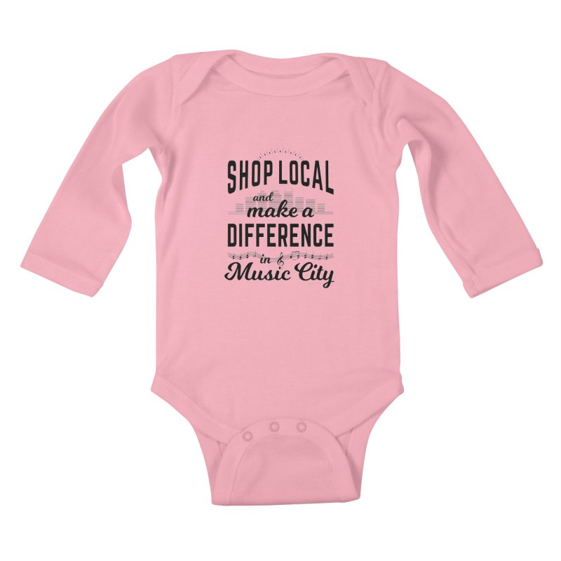 Shop Local and Make a Difference in Music City (Black Type) Kids Baby Longsleeve Bodysuit by cityscapecreative's Artist Shop