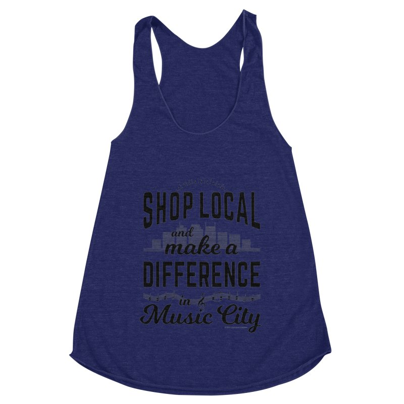 Shop Local and Make a Difference in Music City (Black Type) Women's Racerback Triblend Tank by cityscapecreative's Artist Shop