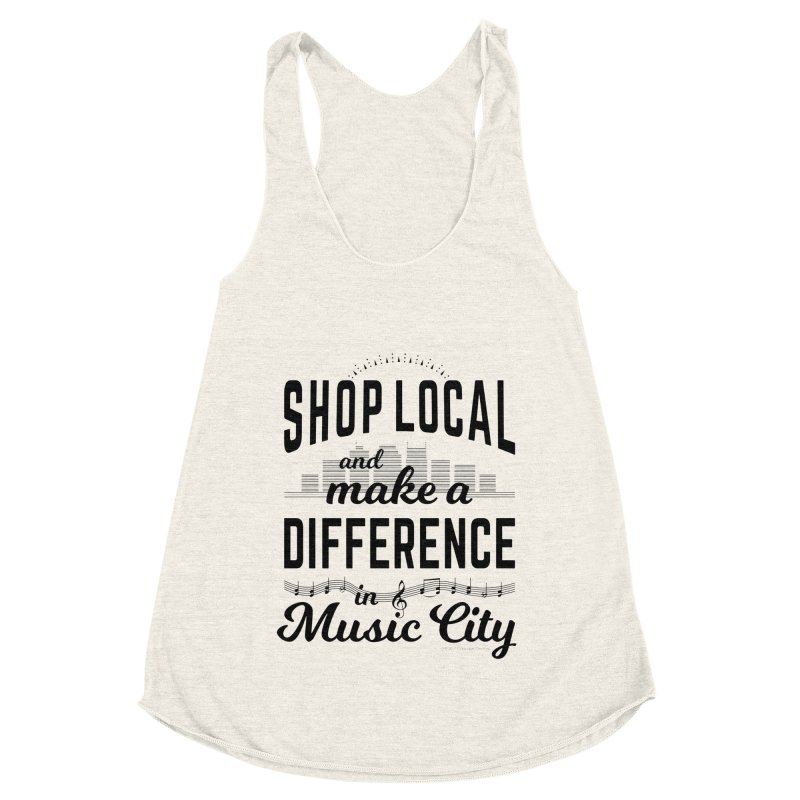 Shop Local and Make a Difference in Music City (Black Type) in Women's Racerback Triblend Tank Heather Oatmeal by cityscapecreative's Artist Shop