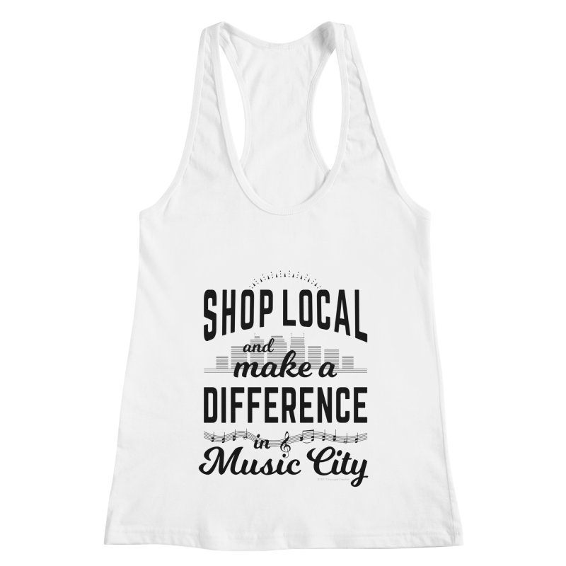 Shop Local and Make a Difference in Music City (Black Type) in Women's Racerback Tank White by cityscapecreative's Artist Shop