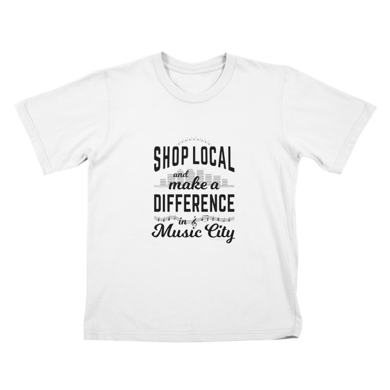 Shop Local and Make a Difference in Music City (Black Type) Kids T-Shirt by cityscapecreative's Artist Shop