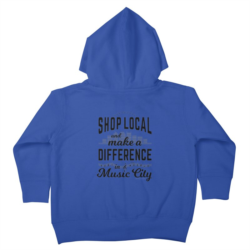 Shop Local and Make a Difference in Music City (Black Type) Kids Toddler Zip-Up Hoody by cityscapecreative's Artist Shop