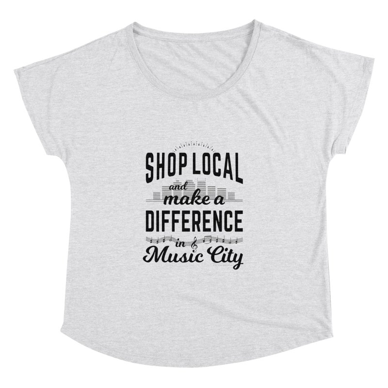 Shop Local and Make a Difference in Music City (Black Type) in Women's Dolman Scoop Neck Heather White by cityscapecreative's Artist Shop