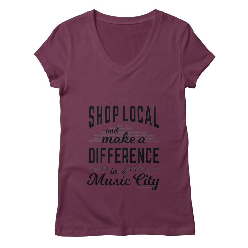 Shop Local and Make a Difference in Music City (Black Type) Women's Regular V-Neck by cityscapecreative's Artist Shop