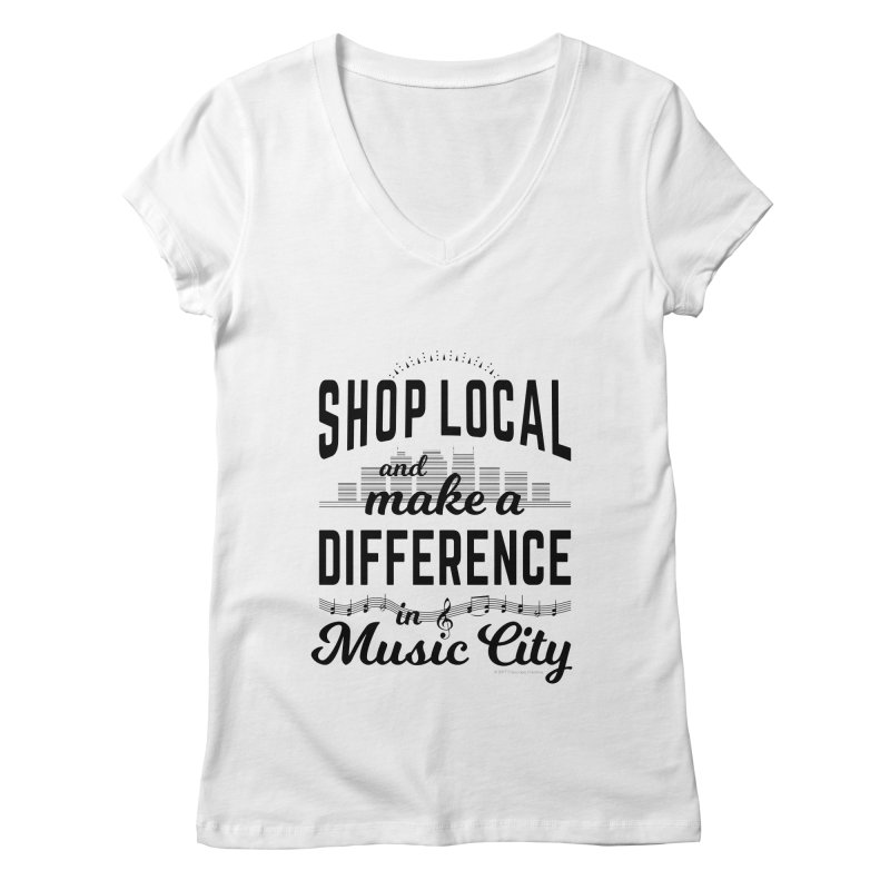 Shop Local and Make a Difference in Music City (Black Type) in Women's Regular V-Neck White by cityscapecreative's Artist Shop