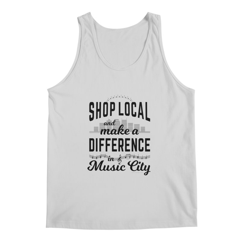 Shop Local and Make a Difference in Music City (Black Type) Men's Regular Tank by cityscapecreative's Artist Shop
