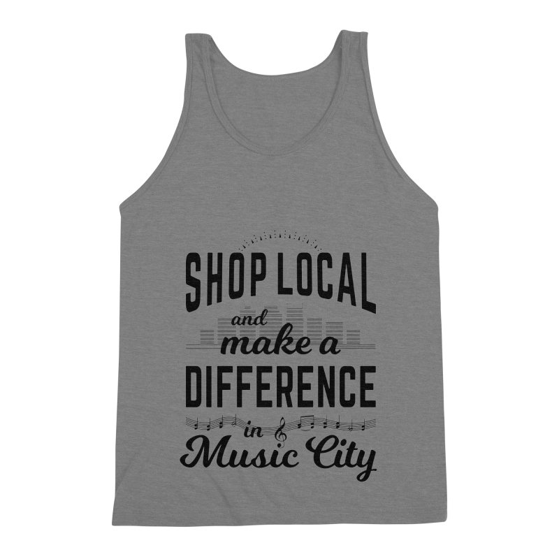 Shop Local and Make a Difference in Music City (Black Type) Men's Triblend Tank by cityscapecreative's Artist Shop
