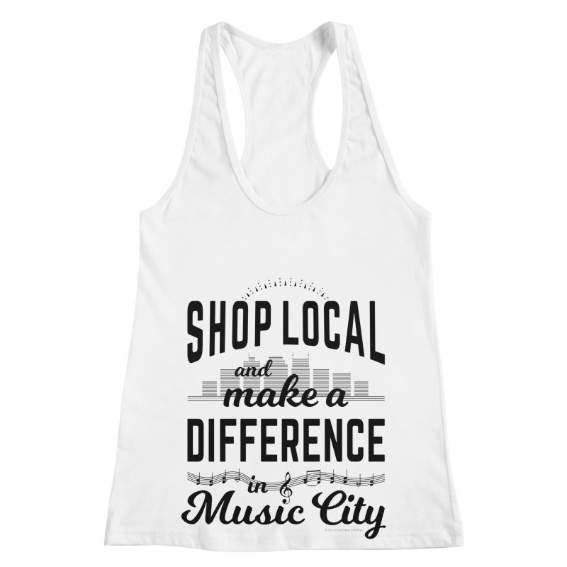 Shop Local and Make a Difference in Music City (Black Type) Women's Racerback Tank by cityscapecreative's Artist Shop