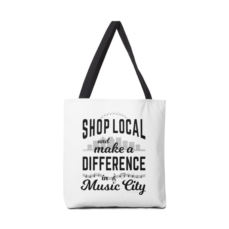 Shop Local and Make a Difference in Music City (Black Type) Accessories Tote Bag Bag by cityscapecreative's Artist Shop