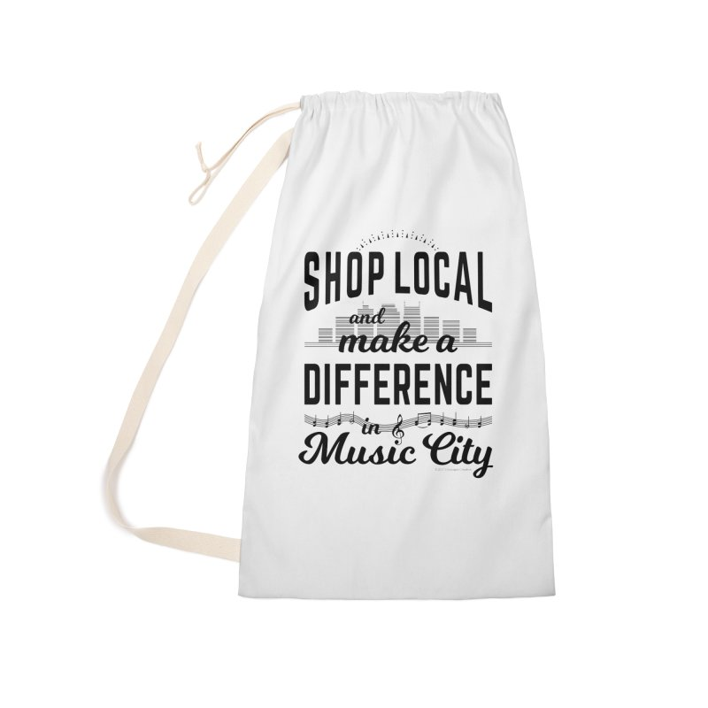 Shop Local and Make a Difference in Music City (Black Type) Accessories Laundry Bag Bag by cityscapecreative's Artist Shop