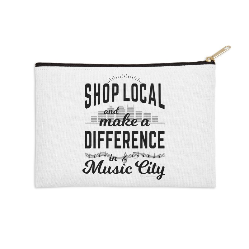 Shop Local and Make a Difference in Music City (Black Type) in Zip Pouch by cityscapecreative's Artist Shop