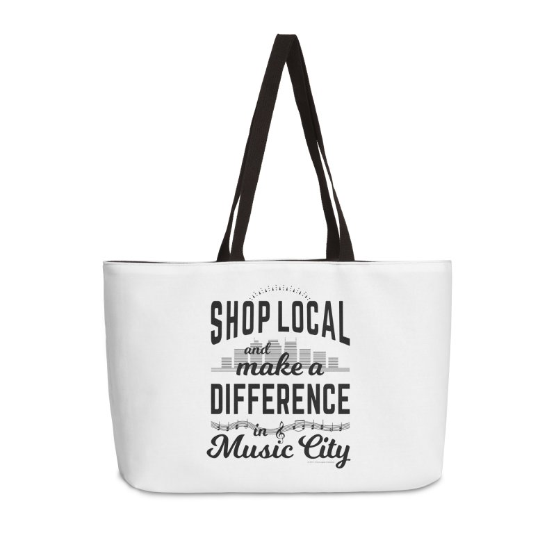 Shop Local and Make a Difference in Music City (Black Type) Accessories Weekender Bag Bag by cityscapecreative's Artist Shop