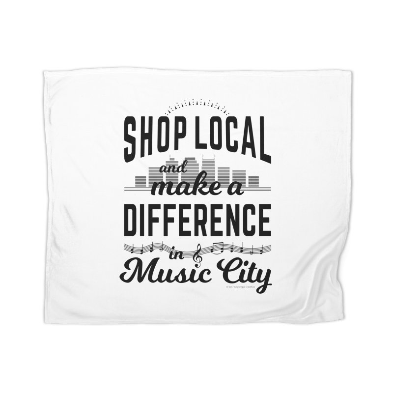 Shop Local and Make a Difference in Music City (Black Type) Home Blanket by cityscapecreative's Artist Shop