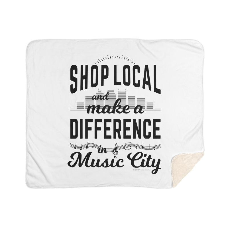 Shop Local and Make a Difference in Music City (Black Type) Home Sherpa Blanket Blanket by cityscapecreative's Artist Shop