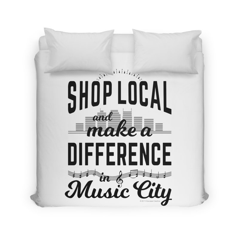 Shop Local and Make a Difference in Music City (Black Type) Home Duvet by cityscapecreative's Artist Shop