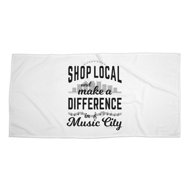 Shop Local and Make a Difference in Music City (Black Type) in Beach Towel by cityscapecreative's Artist Shop