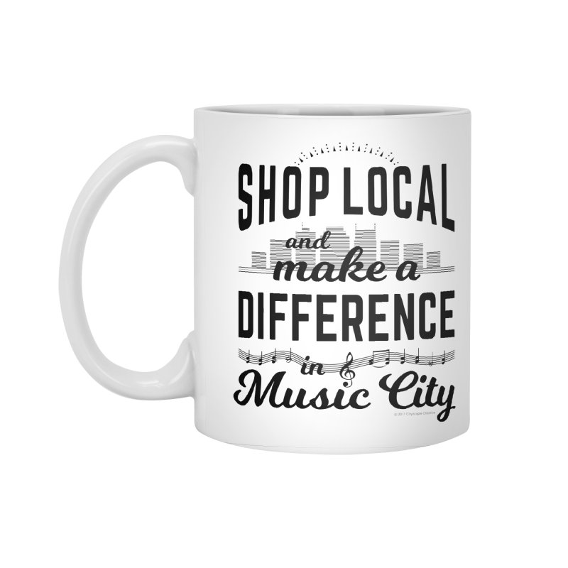 Shop Local and Make a Difference in Music City (Black Type) Accessories Standard Mug by cityscapecreative's Artist Shop