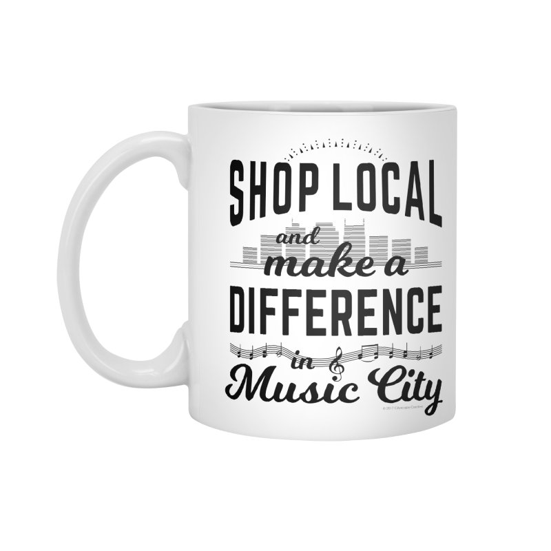 Shop Local and Make a Difference in Music City (Black Type) in Standard Mug White by cityscapecreative's Artist Shop
