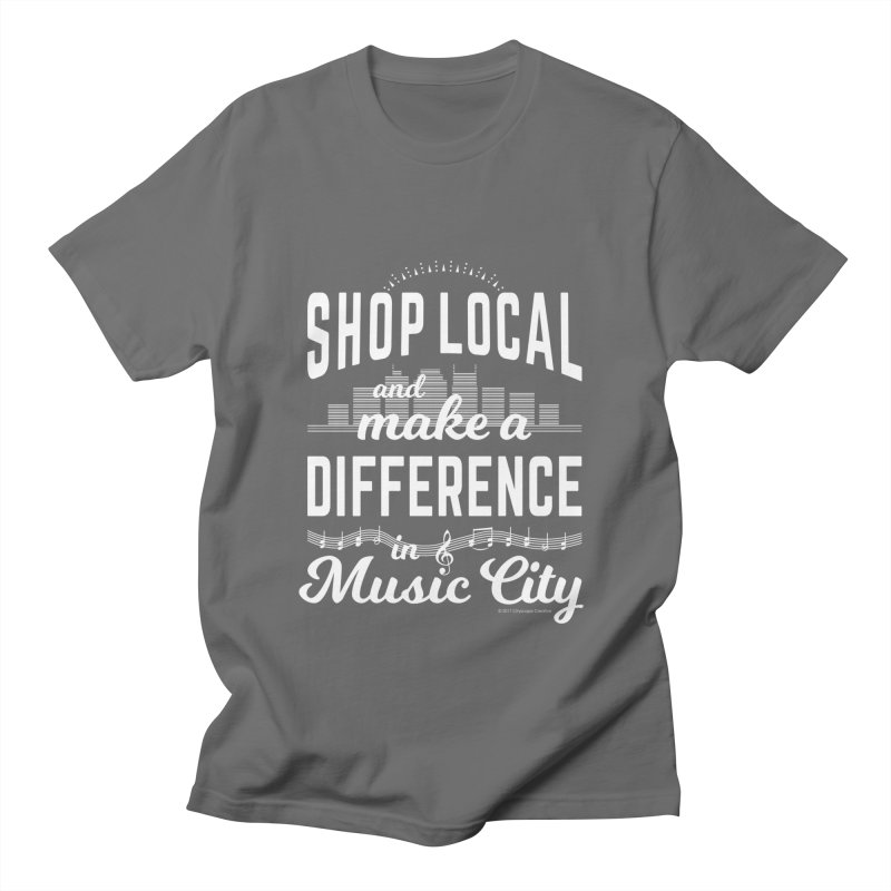 Shop Local and Make a Difference in Music City (White Type) Men's T-Shirt by cityscapecreative's Artist Shop