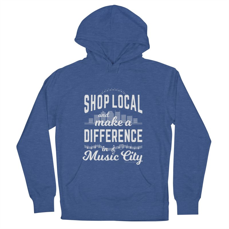 Shop Local and Make a Difference in Music City (White Type) Women's Pullover Hoody by cityscapecreative's Artist Shop