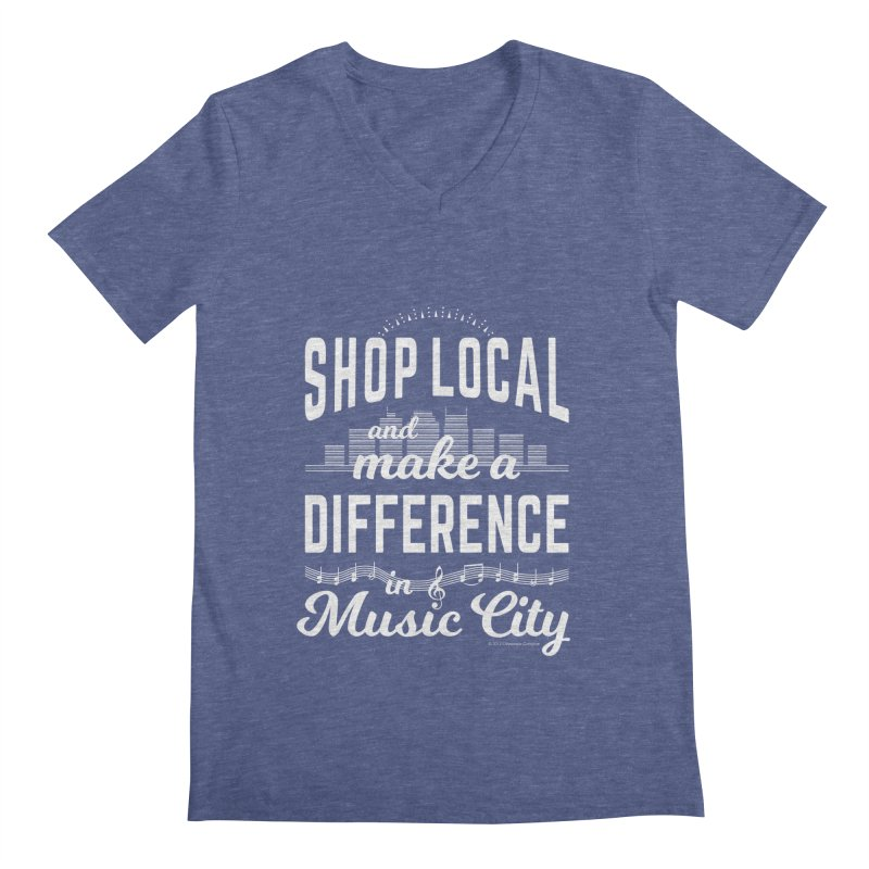 Shop Local and Make a Difference in Music City (White Type) Men's V-Neck by cityscapecreative's Artist Shop