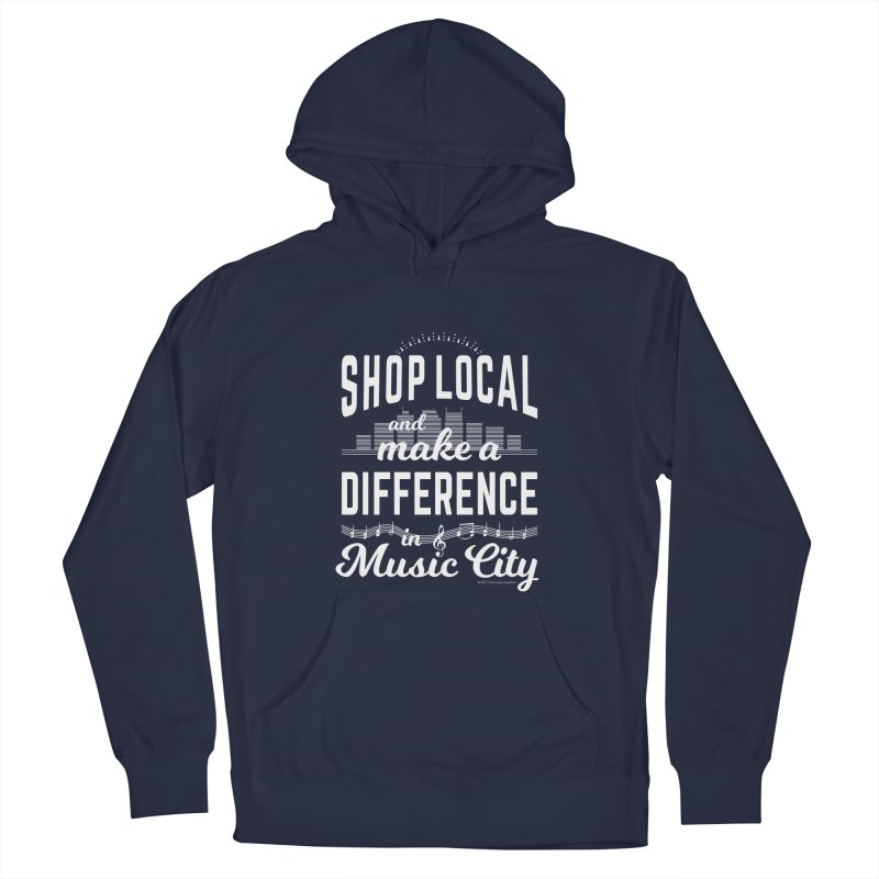 Shop Local and Make a Difference in Music City (White Type) Women's French Terry Pullover Hoody by cityscapecreative's Artist Shop