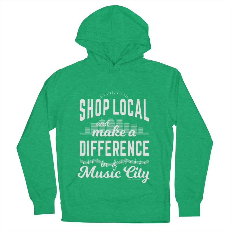 Shop Local and Make a Difference in Music City (White Type) in Women's French Terry Pullover Hoody Heather Kelly by cityscapecreative's Artist Shop